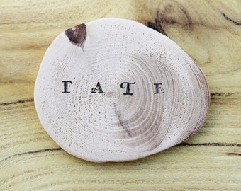 "Set of three Wooden slice with word ""fate"" - custom words - wedding favors - inspiration quote"