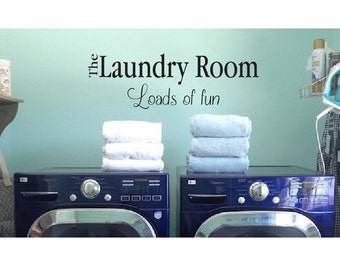 Laundry room Wall Quote Sign Vinyl Decal Sticker Laundryroom loads of fun kitchen wall bathroom lettering Washer dryer laundry room big love