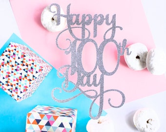 100 Days Cake Topper, 100 Days, Happy 100th Day, 100th Day of School, 100 Days of School, 100 Day, 100th Day, Gold Cake Topper, Gold Glitter