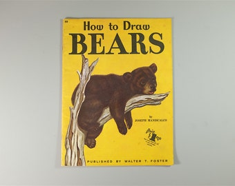How to Draw Bears by Joseph Maniscalo -  Walter T. Foster Publication 1960s art book - vintage art book - nursery deco