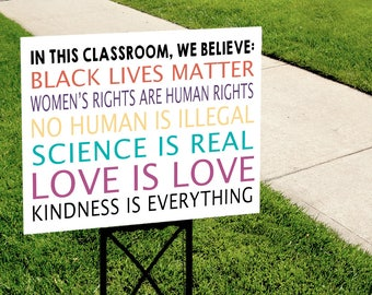 LIMITED EDITION - In this Classroom, We Believe...Kindness is Everything Sign