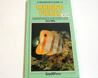 A Fishkeeper's Guide To Marine Fishes By Dick Mills Vintage Book