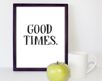 Good Times Gallery Wall Quote Art Printable 8x10
