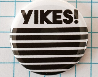 "Striped Pinback Button Badge or Magnet, 1.25"" Black and White, Yikes Stripes"