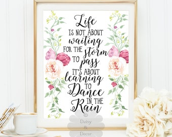 Life Is Not About Waiting For The Storm To Pass Learning To Dance In The  Rain