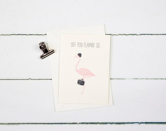 Flamingo- Off you flamin' go- New job greetings card
