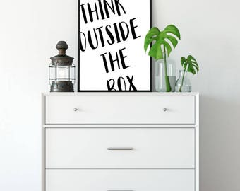 Think Outside The Box Printable Poster, Wall Art, Typography Printable, Quote Sign, Inspirational Poster, Printable Quote, Motivational Art