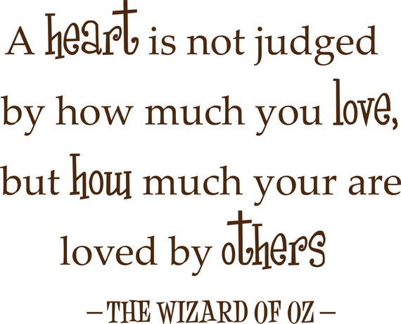 A Heart is Not Judged by How Much You Love Wall Decal by DramaDecor