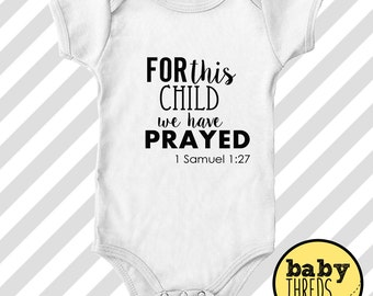 For this child we have prayed onesie, Birth Announcement, Personalized Baby Shower Gift, 1 Samuel 1:27, Christian baby onesie, faith onesie