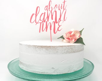 about DAMN time Cake Topper