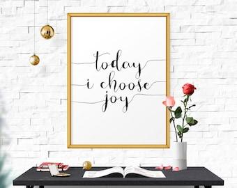 Today I Choose Joy, Wall Art, Motivational Inspirational Poster, Watercolor, Printable, Typography, Scandinavian Design, Quote Art