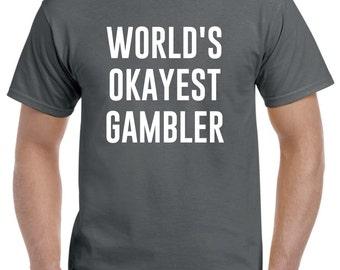 Gambler Shirt-World's Okayest Gambler Gift Gambling Casino Las Vegas