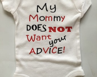 Baby boys funny shirt - boys funny shirt - newborn funny outfit - baby boy funny bodysuit- My mommy Does Not Want Your Advice