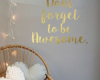 Vinyl Wall Decal- Don't forget to be Awesome- Vinyl Lettering Decor Words for your wall  Quotes for the wall