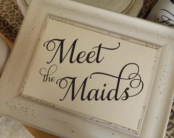 Meet the Maids, Bridesmaid Sign, Wedding Sign, Bridal Shower, Table Sign, Wedding Signs, Meet the Bridesmaids 5x7 Signs, NO Frame