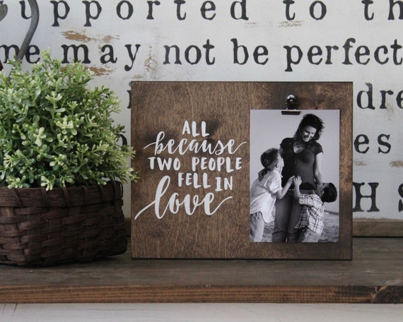 All Because Two People Fell In Love, Photo Frame, Photo Display ...