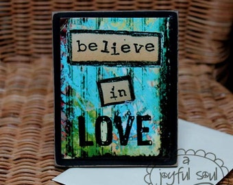 BELIEVE IN LOVE, Inspirational Art Quotes, Wood Mounted Print, Uplifting Desk Art with Stand