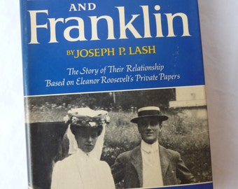 Eleanor and Franklin Roosevelt, First Edition, Vintage 1971, Joseph P Lash, Hardcover Book, Dustcover, Historical Relationship,Vintage Book