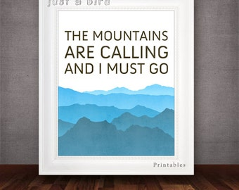 The mountains are calling and I must go-travel quote decor poster, typography art,John Muir quote,inspirational quote print-DIGITAL DOWNLOAD