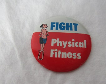 Vintage 1970s Hippie Pinback Button - Fight Physical Fitness - 70s Novelty Button