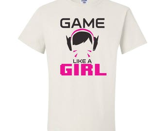 Game Like A Girl, Gamer T-Shirt, Overwatch Style, D.va Shirt, Zarya Shirt, Tracer Shirt, Overwatch Shirt, Gamer shirt, Gamer Gift, Geek Gift