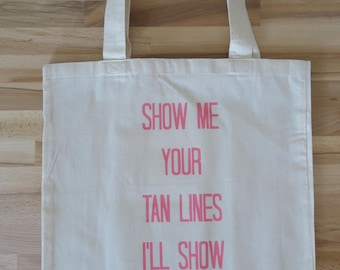 Show Me Your Tan Lines I'll Show You Mine Tote Bag