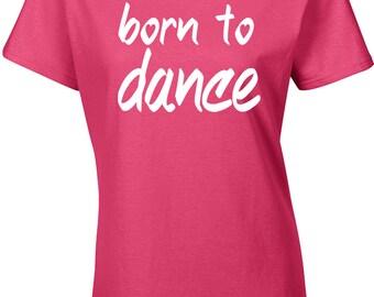 Born To Dance Junior Fit Ladies T-Shirt 1559