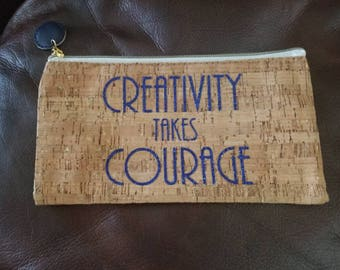 Creativity Takes Courage Pencil or Makeup Pouch