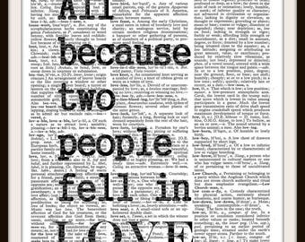 All because two people fell in Love- Quote- Vintage Dictionary Art Print--Fits 8x10 Mat or Frame