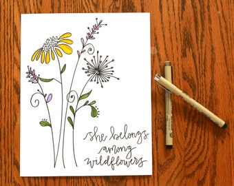 She Belongs Among Wildflowers Handwritten Calligraphy Print **Can Customize**
