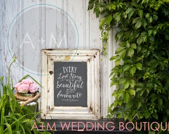 Wedding Sign Instant Printable // Every Love Story is Beautiful But ours is My Favourite //  WHITE on GREY //  11x14