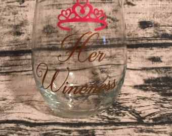 Her Wineness - Her Wineness wine glass - girlie wine glass - sassy wine glass - princess wine glass - mrs. wine glass - princess glass