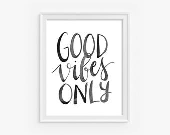 Good Vibes Only, 8x10 digital print
