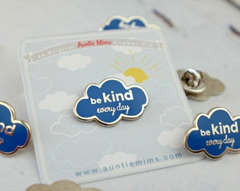 Cloud Enamel Pin - Be Kind Every Day Enamel Pin - Hard Enamel Pin - Pin Badge