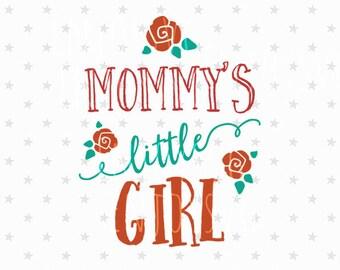 Mommy's Little Girl svg New Baby svg Girl svg Baby svg File Mommys Little Girl svg Baby Shower svg Baby svg Silhouette Kid svg Cricut svg