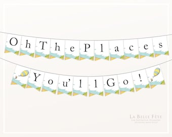 Oh The Places You'll Go bunting / banner printable party decoration