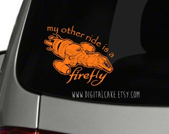 My other ride is a firefly - vinyl decal sticker - great for car window