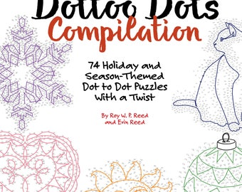 The Dottoo Dots Compilation - 74 Holiday and Season-themed Dot to Dot Puzzles with a Twist