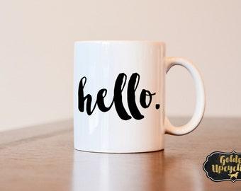 Hello Coffee Mug, Funny Coffee Mug, Hello Mug Morning Coffee Mug, Coffee Lover Gift, Christmas Gift, Cute Coffee Mug