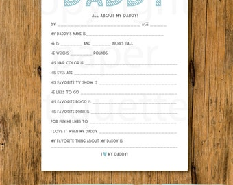 All About My Daddy -  Father's Day Gift - 5 x 7 Fill In The Blanks - Print Your Own