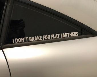 Flat Earthers bumper sticker !