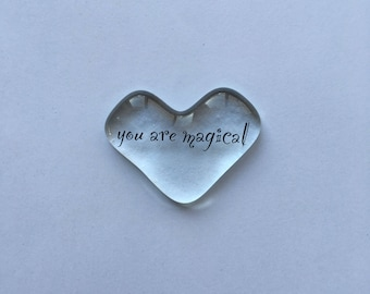 Message heart, you are magical, love note, words of love, love token, pocket heart, love memento, clear glass heart, gift of love