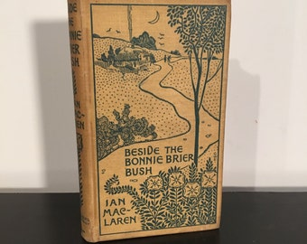 1895 Beside the Bonnie Brier Bush, Antique Book with Pictorial Cloth Cover, 19th Century Book