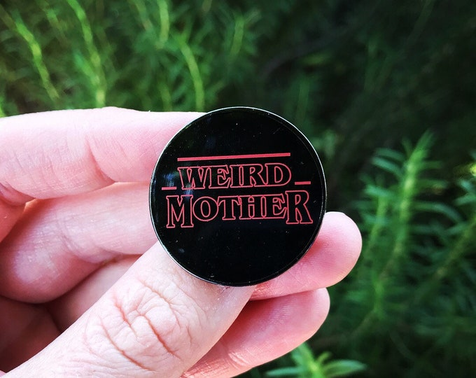 Weird Mother Stranger Thing Mash Up Hard Enamel Pin, Mother's Day