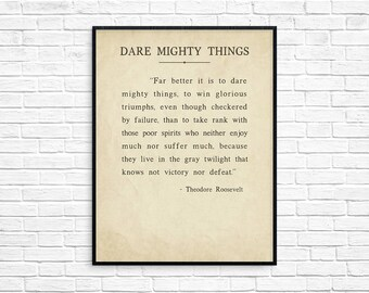 Dare Mighty Things, Theodore Roosevelt Quote, Theodore Roosevelt Speech, Theodore Roosevelt Art Print