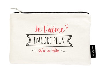Pouch I love you more than madness. Purse clutch in cotton, girl gift, women gift, makeup, toiletry bag