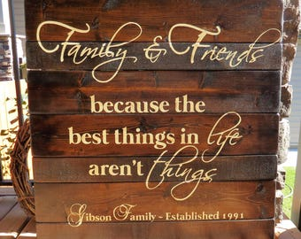 The Best Things in Life Aren't Things Customized Wood Sign - Family & Friends, Established Date, Rustic, Wedding, Christmas gift,