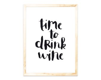 Poster, print, quote, time-to-drink wine, sayings, quote