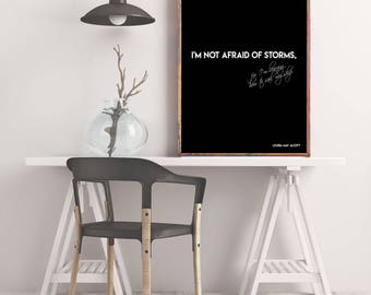 Louisa May Alcott quote print, Inspirational Poster, life quote motivational print, I'm not afraid of storms
