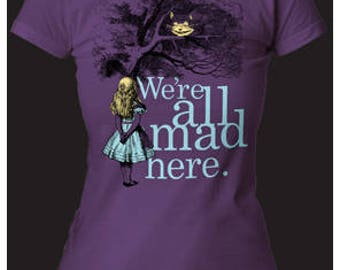 We're All Mad Here Alice's Adventures in Wonderland Women's tee (AIWJT03) Purple